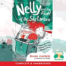 Nelly and the Flight of the Sky Lantern Audiobook by Roland Chambers Narrated by Max Dowler