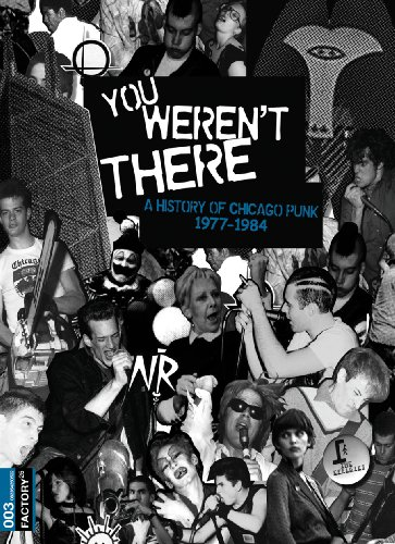 - You Weren't There: A History of Chicago Punk 1977-84
