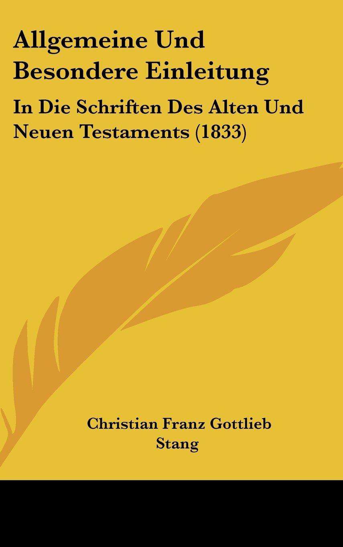 Allgemeine Und Besondere Einleitung: In Die Schriften Des Alten Und Neuen Testaments (1833) (German Edition) pdf