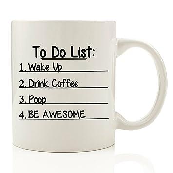 To Do List Funny Coffee Mug 11 Oz Wake Up Drink Poop