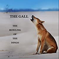 The Howling Of The Dingo