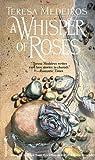 Whisper of Roses, Teresa Medeiros, 0553294083