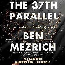 The 37th Parallel: The Secret Truth Behind America's UFO Highway | Livre audio Auteur(s) : Ben Mezrich Narrateur(s) : Ben Mezrich