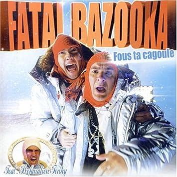 musique fatal bazooka gratuit