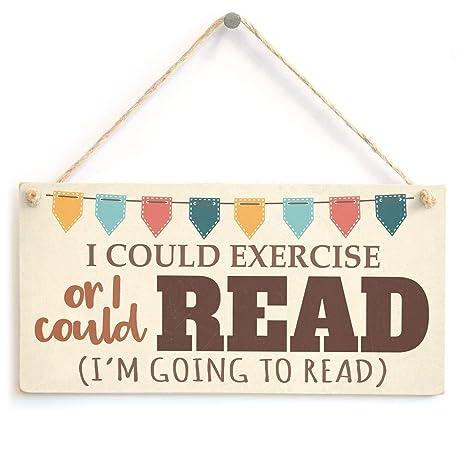 MiMiTee I Could Exercise or I Could Read Cartel de Madera ...