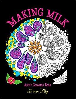 Making Milk: Lauren Foley, Christy Jo Hendricks: 9780983184829 ...