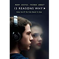 Many Useful Things About 13 Reasons Why: Every Fan Of The Film Should To Know: 13 Reasons Why Book For Fan