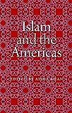 Islam and the Americas (New World Diasporas)