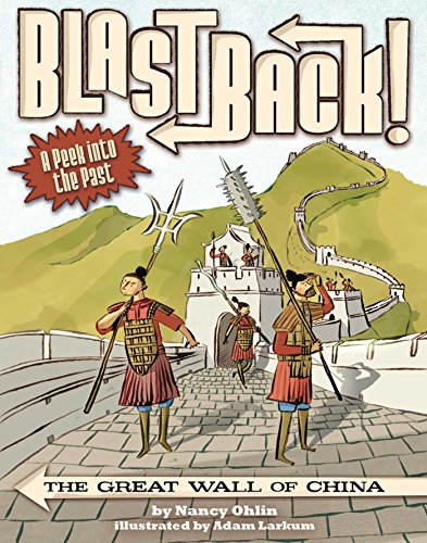 The Great Wall of China (Blast Back!) (Great Wall Of China Facts For Children)
