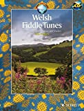 Welsh Fiddle Tunes: 97 Traditional Pieces for Violin (Schott World Music)