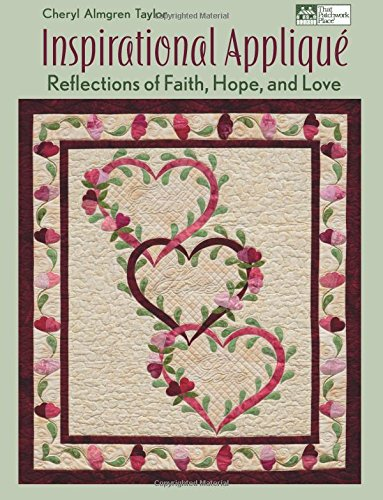 Inspirational Appliqué: Reflections of Faith, Hope, and Love