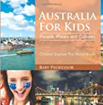 Australia For Kids: People, Places an...