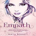 Empath: How to Survive and Thrive as a Highly Sensitive Person or Empath Overcoming Wicked Problems: Empath Series, Book 2 | Maya Bennett