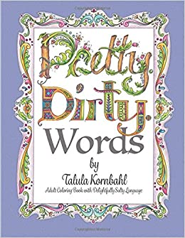 dirty words adult coloring book with delightfully salty language large print - Dirty Coloring Book