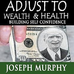 Adjust to Wealth, Building Self-Confidence