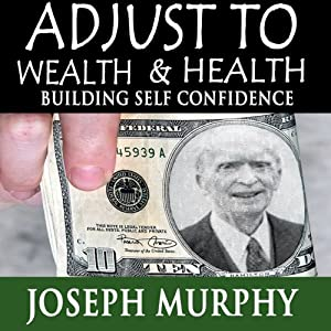 Adjust to Wealth, Building Self-Confidence Speech
