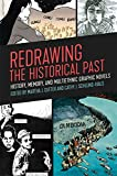 img - for Redrawing the Historical Past: History, Memory, and Multiethnic Graphic Novels book / textbook / text book