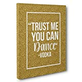 Trust Me You Can Dance Motivational Canvas Wall Art