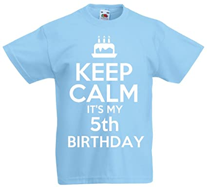 Loltops Keep Calm Its My 5th Birthday