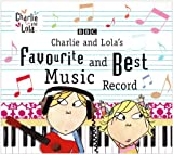 Charlie & Lolas Favourite & Be by Charlie & Lolas Favourite & Best Music Record (2008-01-01)