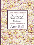 Love Remembered, Ann Bell, 0786295252