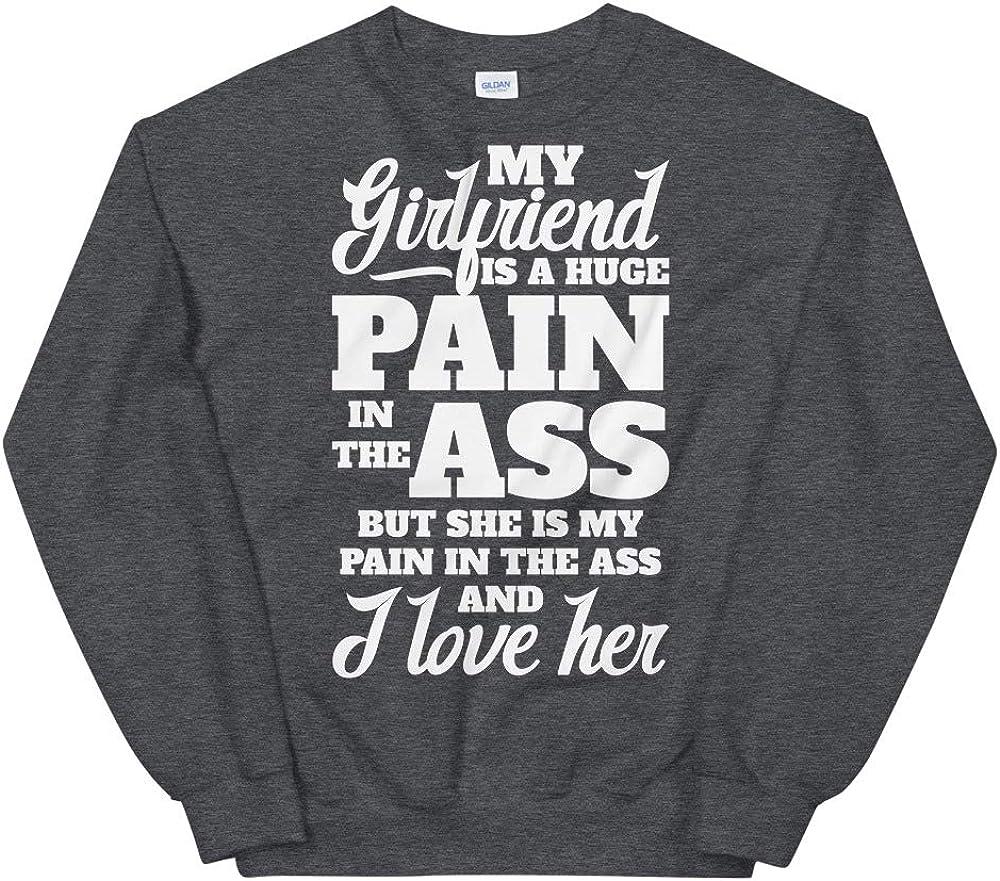 My Girlfriend is A Huge Pain Valentines Day Unisex Sweatshirt