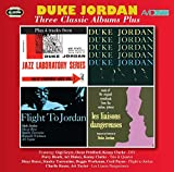 Three Classic Albums Plus (Trio & Quartet/Flight To Jordan/Les Liaisons Dangereuses) -  Duke Jordan