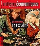 Comprendre la fiscalité (Problèmes économiques Hors-série n° 9)