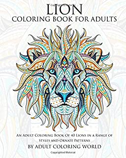 Lion Coloring Book For Adults An Adult Of 40 Lions In A Range