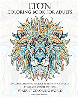 Amazon.com: Lion Coloring Book For Adults: An Adult Coloring Book Of ...