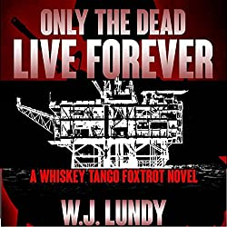 Only the Dead Live Forever