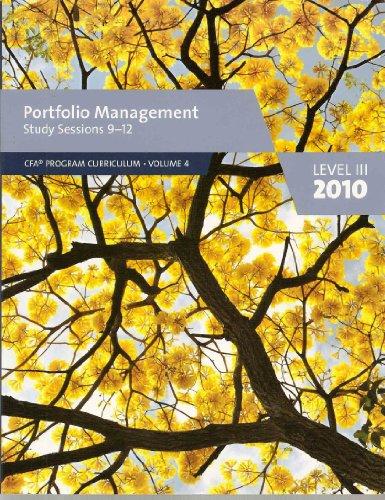 Portfolio Management, Study Sessions 9-12 (Level III 2010) (CFA Program Curriculum, Vol. 4)