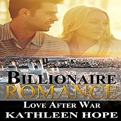 Billionaire Romance: Love After War