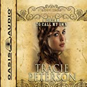 A Dream to Call My Own: The Brides of Gallatin County, Book 3 | Tracie Peterson
