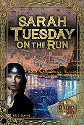 Sarah Tuesday On The Run (The 13th Clock Book 2)