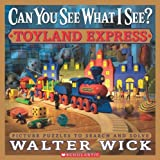Can You See What I See?: Toyland Express: Picture Puzzles to Search and Solve