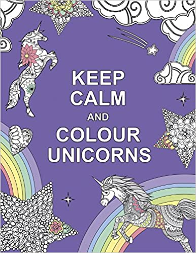Keep Calm and Colour Unicorns (Huck & Pucker Colouring Books ...