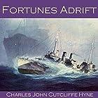 Fortunes Adrift Hörbuch von Charles John Cutcliffe Hyne Gesprochen von: Cathy Dobson