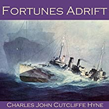 Fortunes Adrift Audiobook by Charles John Cutcliffe Hyne Narrated by Cathy Dobson