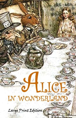 Alice in Wonderland: Large Print Edition