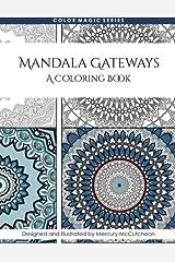 Mandala Gateways: Mandala Coloring Book: A Magical Mandala Expansion Pack: Volume 8 (Color Magic) by Mercury McCutcheon (2015-08-14) Paperback