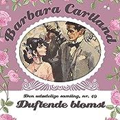 Duftende blomst (Barbara Cartland - Den udødelige samling 49) | Barbara Cartland