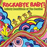 Rockabye Baby! Lullaby Renditions of The Beatles [Import allemand]