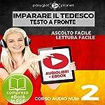 Imparare il Tedesco - Lettura Facile - Ascolto Facile - Testo a Fronte: Tedesco Corso Audio, No. 2 [Learn German - Easy Reader - Easy Listening] |  Polyglot Planet