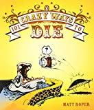 img - for 101 Crazy Ways to Die by Matt Roper (2008-11-26) book / textbook / text book