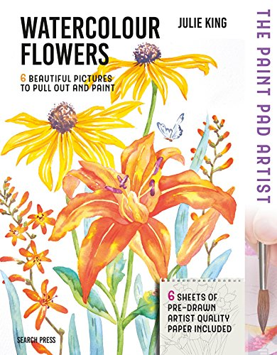 Paint Pad Artist: Watercolour Flowers: 6 Beautiful Pictures to Pull-Out and Paint (Best Watercolour Paints Uk)