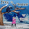 Iris in Winter Audiobook by Elizabeth Cadell Narrated by Alexandra Reynolds