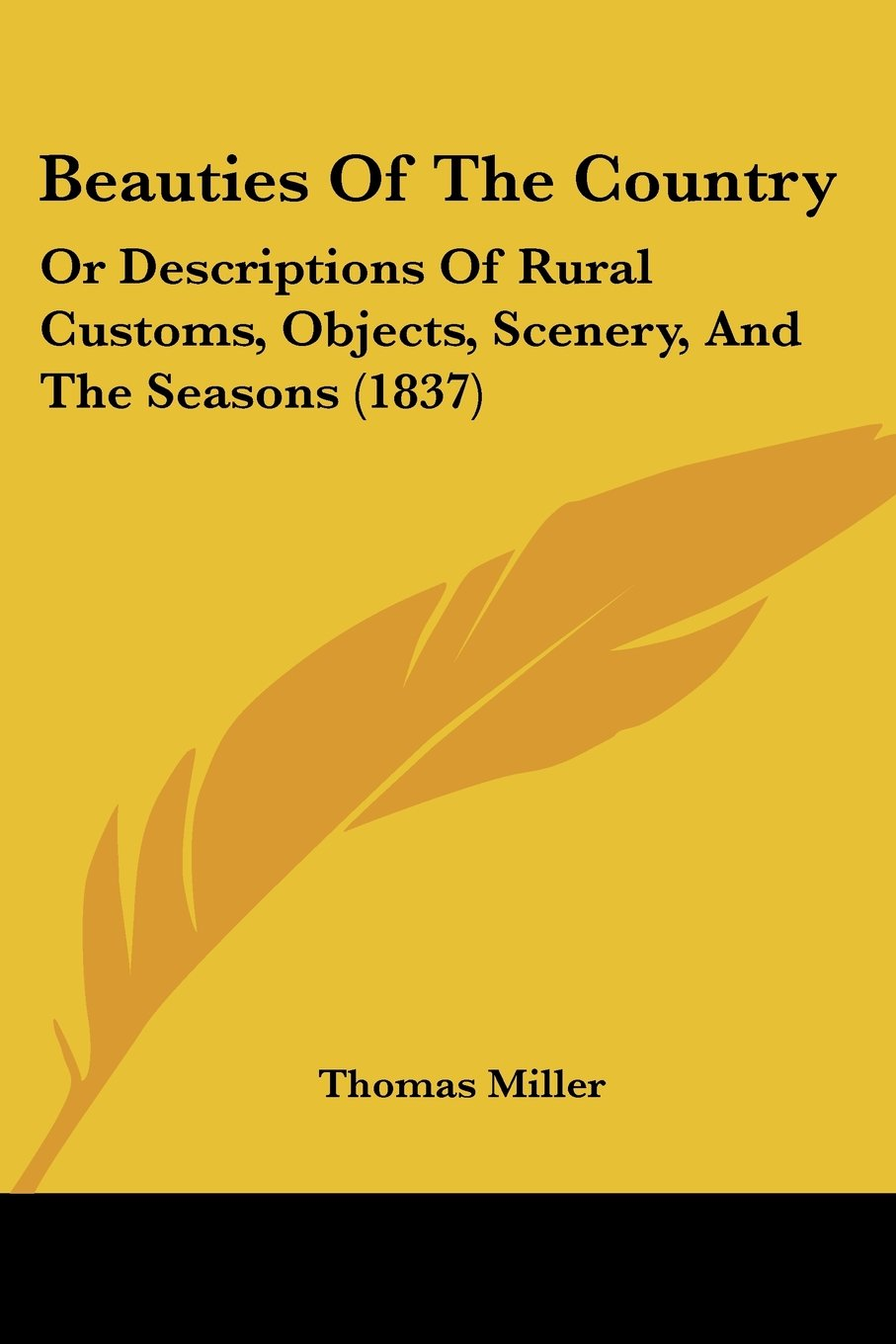 Download Beauties Of The Country: Or Descriptions Of Rural Customs, Objects, Scenery, And The Seasons (1837) PDF