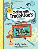 Cooking with Trader Joe's Cookbook Easy Lunch Boxes, Kelly Lester, 1938706005