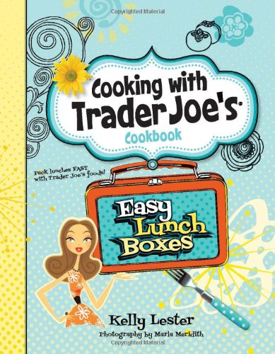 Price comparison product image Cooking with Trader Joe's Cookbook: Easy Lunch Boxes